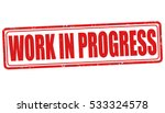 work in progress grunge rubber... | Shutterstock .eps vector #533324578