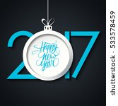 2017 happy new year greeting... | Shutterstock . vector #533578459