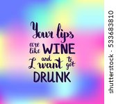 your lips are like wine and i... | Shutterstock .eps vector #533683810