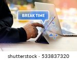break time  business concept | Shutterstock . vector #533837320