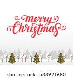 merry christmas. calligraphic... | Shutterstock .eps vector #533921680