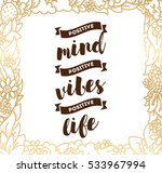 positive mind  positive vibes ... | Shutterstock .eps vector #533967994