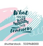 what you do today can improve... | Shutterstock .eps vector #533968000
