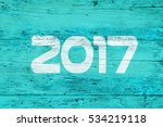 numbers 2017 painted on an old... | Shutterstock . vector #534219118