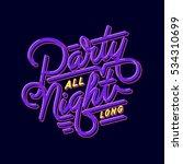 """party all night long"" digital... | Shutterstock .eps vector #534310699"