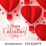 Happy valentines day typography vector design with paper cut red heart shape hot air balloons flying in white background. Vector illustration.  | Shutterstock vector #534326074