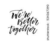 we're better together postcard. ... | Shutterstock .eps vector #534367390