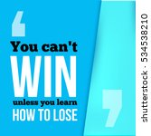 you can not win unless you... | Shutterstock . vector #534538210