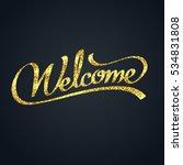 gold glitter of welcome... | Shutterstock .eps vector #534831808