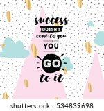 success doesn't come to you ... | Shutterstock .eps vector #534839698