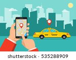booking taxi via mobile app.... | Shutterstock .eps vector #535288909