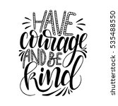 have courage and be kind... | Shutterstock .eps vector #535488550