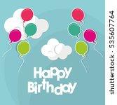 happy birthday flying balloons... | Shutterstock .eps vector #535607764