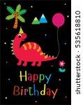 cute dinosaur happy birthday... | Shutterstock .eps vector #535618810