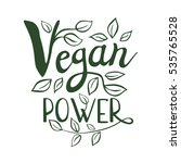 vegan power logo  lettering... | Shutterstock .eps vector #535765528