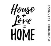 house   love   home.... | Shutterstock .eps vector #535778029