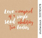 love is composed of a single... | Shutterstock .eps vector #535785478
