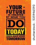 your future is created by what... | Shutterstock .eps vector #535946593