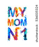 my mom 1  number one  | Shutterstock .eps vector #536035324