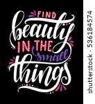find beauty in the small things.... | Shutterstock .eps vector #536184574