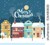snowy night in cozy town city... | Shutterstock .eps vector #536480830