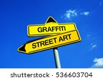 Small photo of Graffiti vs Street Art - Traffic sign with two options - illegal, vandalistic and rebellious tags in urban space vs legal and allowed artistic expression. Mainstream and commerce vs vandalism