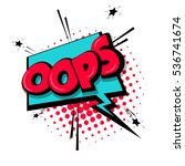 Lettering oops, blame, curiosity. Comic text sound effects. Vector bubble icon speech phrase, cartoon font label, sounds illustration. Comics book balloon | Shutterstock vector #536741674