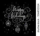 happy holidays lettering. happy ... | Shutterstock .eps vector #536852314