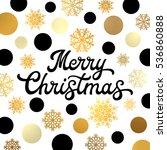 merry christmas hand lettering... | Shutterstock . vector #536860888