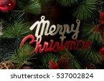 christmas background.christmas... | Shutterstock . vector #537002824