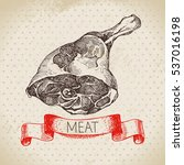 hand drawn sketch meat product. ... | Shutterstock .eps vector #537016198