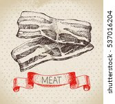 hand drawn sketch meat product. ... | Shutterstock .eps vector #537016204