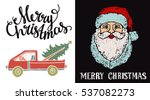 christmas cards. santa claus ... | Shutterstock .eps vector #537082273