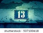 number thirteen on a wall ... | Shutterstock . vector #537100618