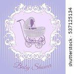 baby  shower vintage card.... | Shutterstock .eps vector #537125134