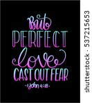 but perfect love cast out fear. ... | Shutterstock .eps vector #537215653