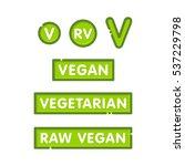 vegan  vegetarian and raw vegan ... | Shutterstock .eps vector #537229798
