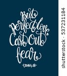 but perfect love cast out fear. ... | Shutterstock .eps vector #537231184