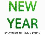 new year alphabet word from the ... | Shutterstock . vector #537319843
