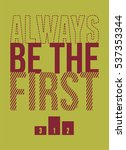 always be the first slogan t... | Shutterstock .eps vector #537353344