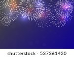 brightly colorful fireworks on... | Shutterstock .eps vector #537361420