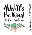 always be kind to one another... | Shutterstock .eps vector #537371488