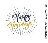 happy holidays text and... | Shutterstock .eps vector #537396250