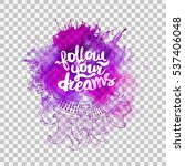 follow your dreams lettering at ... | Shutterstock .eps vector #537406048