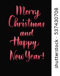 merry christmas and happy new... | Shutterstock . vector #537430708