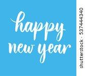 happy new year brush... | Shutterstock .eps vector #537444340