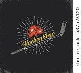 retro logo for the hockey shop  ... | Shutterstock .eps vector #537526120