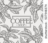 organic coffee shop leaf  bean... | Shutterstock .eps vector #537548374