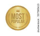 vector most popular gold sign ... | Shutterstock .eps vector #537585613