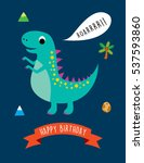 cute dinosaur happy birthday... | Shutterstock .eps vector #537593860